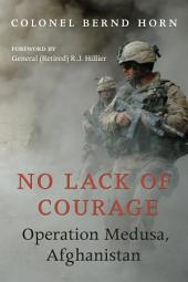 No Lack of Courage: Operation Medusa, Afghanistan