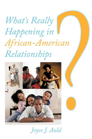 What s Really Happening in African American Relationships
