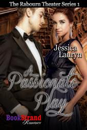 A Passionate Play [The Rabourn Theater 1]