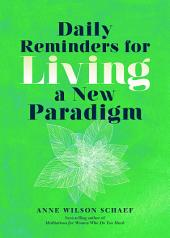 Daily Reminders for Living a New Paradigm