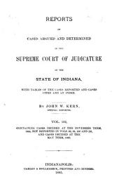 Reports of Cases Argued and Determined in the Supreme Court of Judicature of the State of Indiana: Volume 102