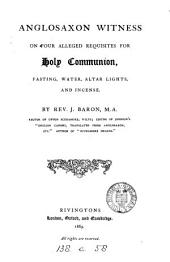 Anglosaxon Witness on Four Alleged Requisites for Holy Communion: Fasting, Water, Alter Lights, and Incense