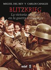 Blitzkrieg: La victoria alemana en la guerra relámpago