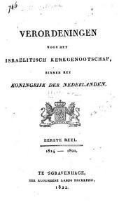 Verordeningen voor het Israëlitisch kerkgenootschap binnen het koningrijk der Nederlanden: 1814-1829, Volumes 1-2