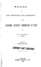 Reports of Cases Argued and Determined in the Supreme Court of Ohio: Volume 30