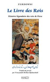 Le Livre des Rois: Histoire légendaire des rois de Perse