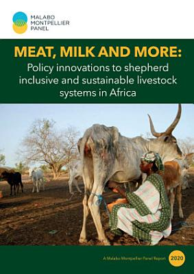 Meat, milk and more: Policy innovations to shepherd inclusive and sustainable livestock systems in Africa