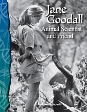 Jane Goodall: Animal Scientist and Friend