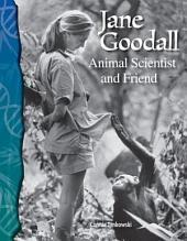 Jane Goodall: Animal Scientist and Friend