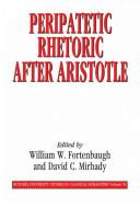 Peripatetic Rhetoric After Aristotle PDF
