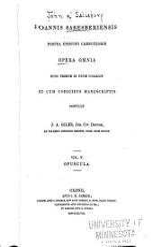 Joannis Saresberiensis, postea episcopi Carnotensis: Opuscula