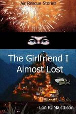 The Girlfriend I Almost Lost
