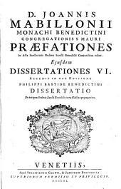 Joannis Mabillonii praefationes in Acta sanctorum Ordinis Sancti Benedicti coniunctim editae: eiusdem dissertationes VI