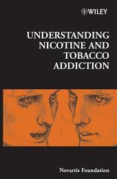 Understanding Nicotine and Tobacco Addiction