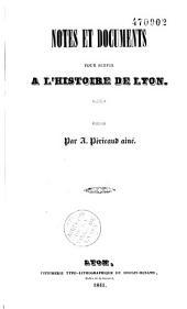 Notes et documents pour servir à l'histoire de Lyon: antiquité à 1643