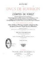 Histoire des Ducs de Bourbon et des Comtes de Forez: Volume2