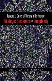 Toward a General Theory of Exchange: Strategic Decisions and Complexity