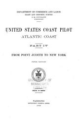 United States Coast Pilot: Atlantic Coast. Part IV. From Point Judith to New York, Part 4