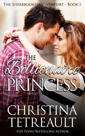 The Billionaire Princess : The Sherbrookes of Newport book 3