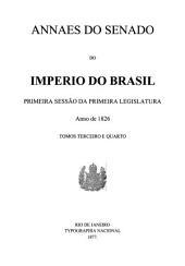 Anais do Senado do Império do Brasil: Volumes 3-4