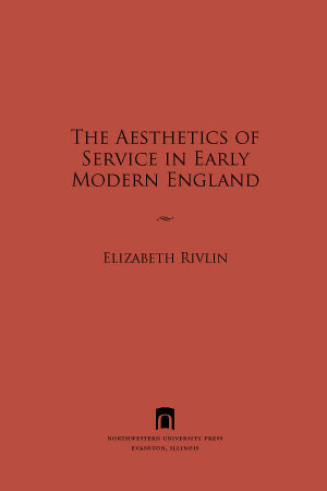 The Aesthetics of Service in Early Modern England