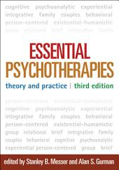 Essential Psychotherapies, Third Edition: Theory and Practice, Edition 3