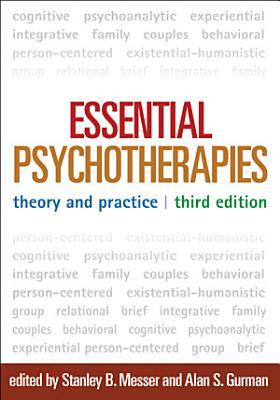 Essential Psychotherapies  Third Edition