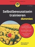 Selbstbewusstsein trainieren f  r Dummies PDF