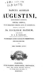 Sancti Aurelii Augustini, Hipponensis episcopi, Opera omnia, multis sermonibus ineditis aucta et locupletata, extracta e collectione SS. Ecclesiae Patrum: 35