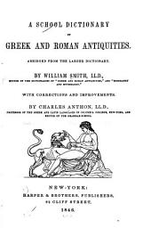 A School Dictionary of Greek and Roman Antiquities: Abridged from the Larger Dictionary