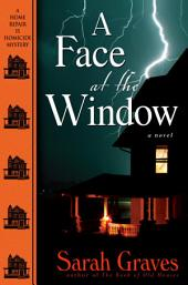 A Face at the Window: A Home Repair Is Homicide Mystery