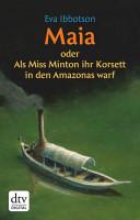 Maia   oder Als Miss Minton ihr Korsett in den Amazonas warf PDF