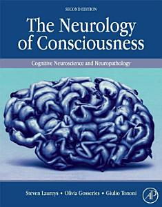 The Neurology of Consciousness