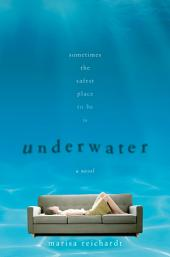 Underwater: A Novel