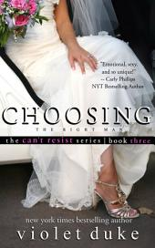 Choosing the Right Man (CAN'T RESIST series): Sullivan Brothers Nice Girl Serial Trilogy, Book #3