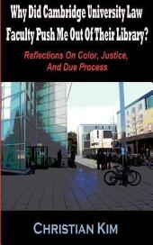 Why Did Cambridge University Law Faculty Push Me Out of Their Library?: Reflections on Color, Justice, and Due Process