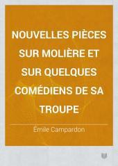 Nouvelles pièces sur Molière et sur quelques comédiens de sa troupe