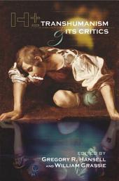 H+/-: Transhumanism and Its Critics