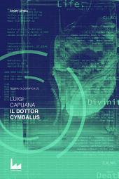 Il Dottor Cymbalus: Teoria Olografica [7]