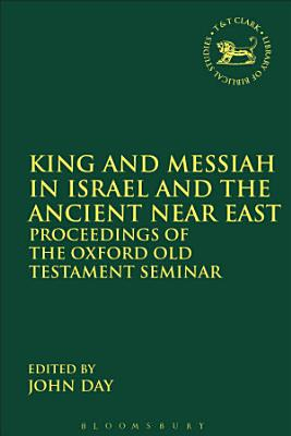 King and Messiah in Israel and the Ancient Near East PDF