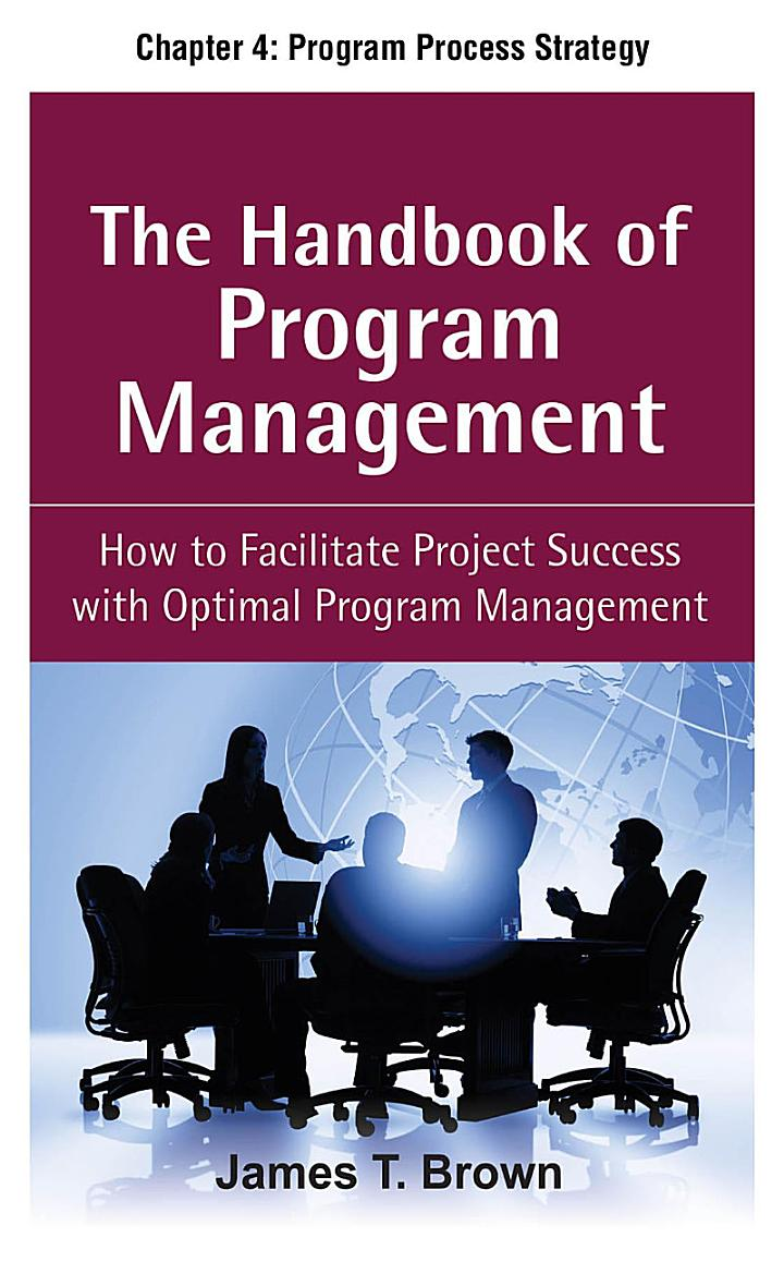 The Handbook of Program Management, Chapter 4 - Program Process Strategy