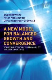 A New Model for Balanced Growth and Convergence: Achieving Economic Sustainability in CESEE Countries