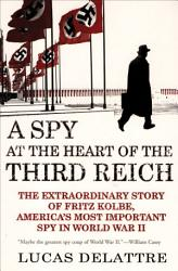 A Spy at the Heart of the Third Reich PDF