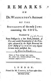 Remarks on Dr. Warburton's Account of the Sentiments of the Early Jews Concerning the Soul