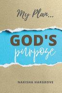 My Plan... God's Purpose