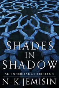 Shades in Shadow  An Inheritance Triptych Book