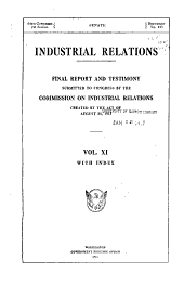 Industrial relations: final report and testimony, Volume 11