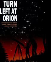 Turn Left at Orion: A Hundred Night Sky Objects to See in a Small Telescope - and How to Find Them, Edition 3