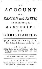 "An Account of Reason and Faith, in relation to the mysteries of Christianity. In reply to J. Toland's ""Christianity not mysterious,"" etc"