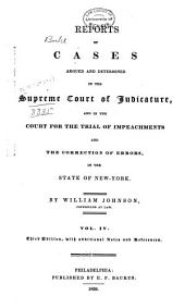 Reports of Cases Argued and Determined in the Supreme Court of Judicature: And in the Court for the Trial of Impeachments and the Correction of Errors in the State of New York, Volume 4